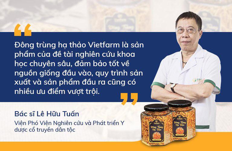 BS Lê Hữu Tuấn - Viện phó nhận định đông trùng hạ thảo Vietfarm là thương hiệu Việt sáng giá trên thị trường