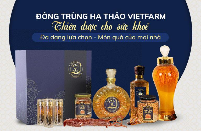 Đông trùng hạ thảo Vietfarm cung cấp đa dạng các sản phẩm