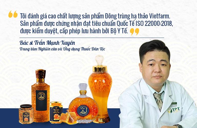 Bác sĩ Trần Mạnh Xuyên đánh giá cao chất lượng Đông trùng hạ thảo Vietfarm